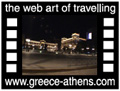 Travel to Athens Video Gallery  - Main avenues travelling - A car travelling through Athens main avenues in front of Athens library, Athens town hall, the old Parliament building and the Academy.  -  A video with duration 52 sec and a size of 670 Kb